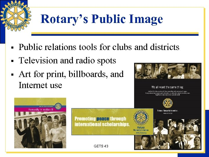Rotary's Public Image § § § Public relations tools for clubs and districts Television