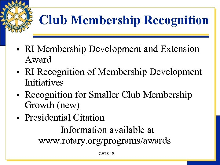 Club Membership Recognition § § RI Membership Development and Extension Award RI Recognition of
