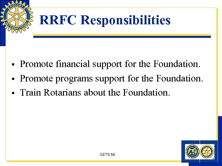 RRFC Responsibilities § § § Promote financial support for the Foundation. Promote programs support
