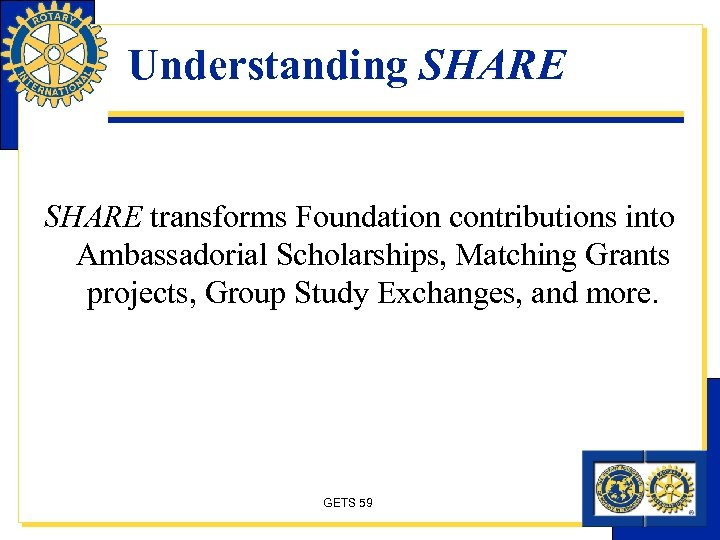 Understanding SHARE transforms Foundation contributions into Ambassadorial Scholarships, Matching Grants projects, Group Study Exchanges,