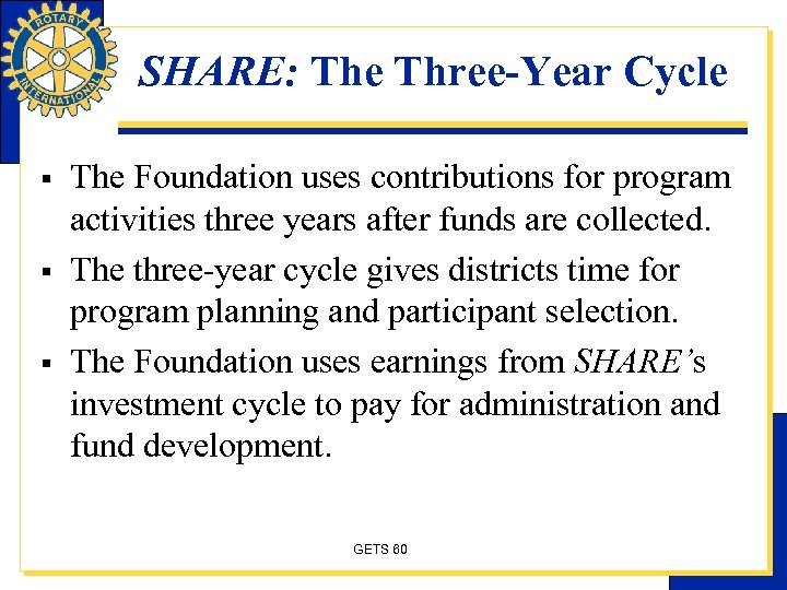 SHARE: The Three-Year Cycle § § § The Foundation uses contributions for program activities