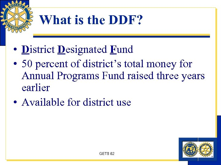 What is the DDF? • District Designated Fund • 50 percent of district's total