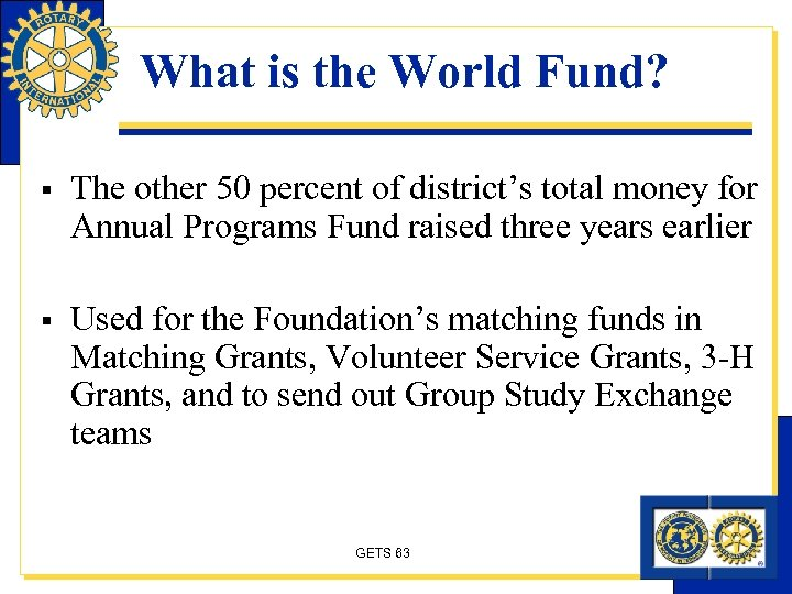 What is the World Fund? § The other 50 percent of district's total money