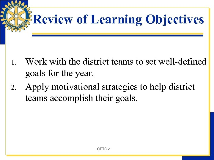 Review of Learning Objectives 1. 2. Work with the district teams to set well-defined