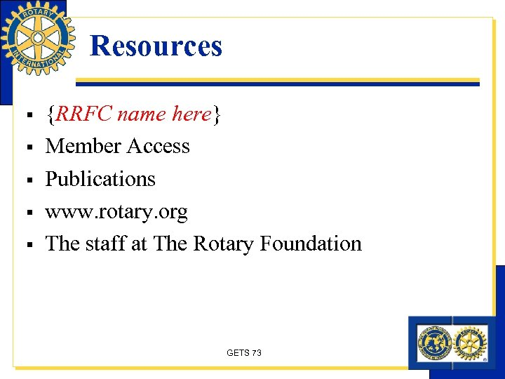 Resources § § § {RRFC name here} Member Access Publications www. rotary. org The
