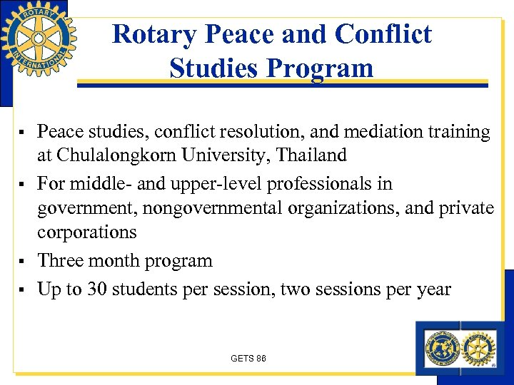 Rotary Peace and Conflict Studies Program § § Peace studies, conflict resolution, and mediation