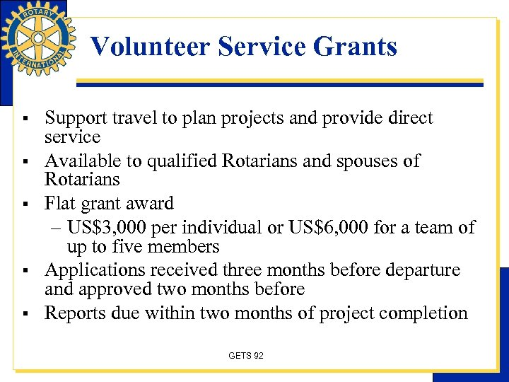 Volunteer Service Grants § § § Support travel to plan projects and provide direct