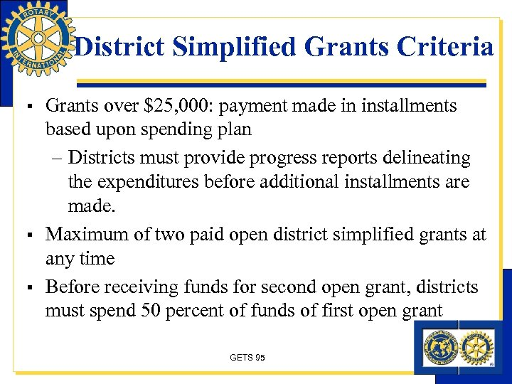 District Simplified Grants Criteria § § § Grants over $25, 000: payment made in