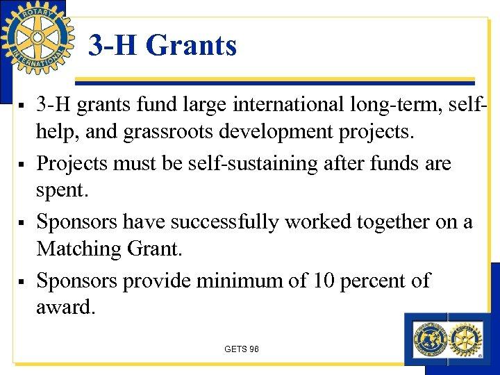 3 -H Grants § § 3 -H grants fund large international long-term, selfhelp, and