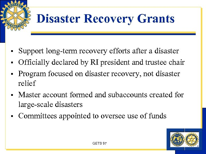 Disaster Recovery Grants § § § Support long-term recovery efforts after a disaster Officially
