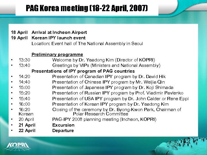 PAG Korea meeting (18 -22 April, 2007) 18 April Arrival at Incheon Airport 19