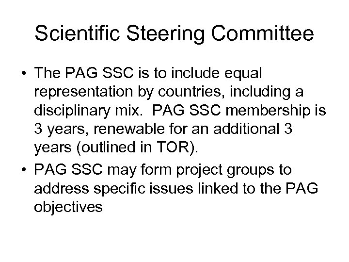 Scientific Steering Committee • The PAG SSC is to include equal representation by countries,