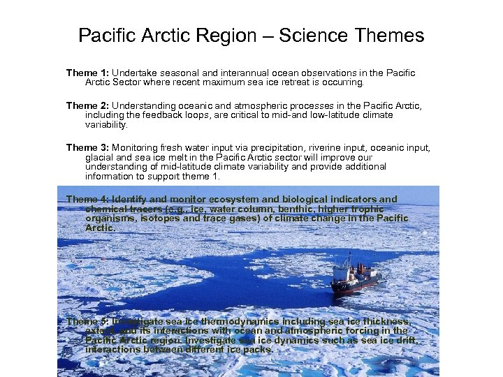 Pacific Arctic Region – Science Themes Theme 1: Undertake seasonal and interannual ocean observations