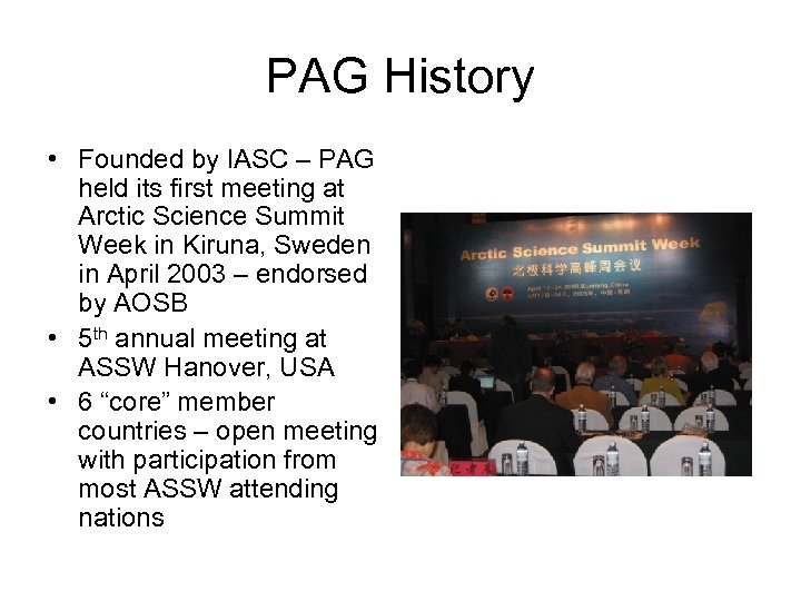 PAG History • Founded by IASC – PAG held its first meeting at Arctic