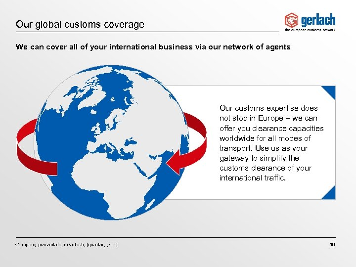 Our global customs coverage We can cover all of your international business via our