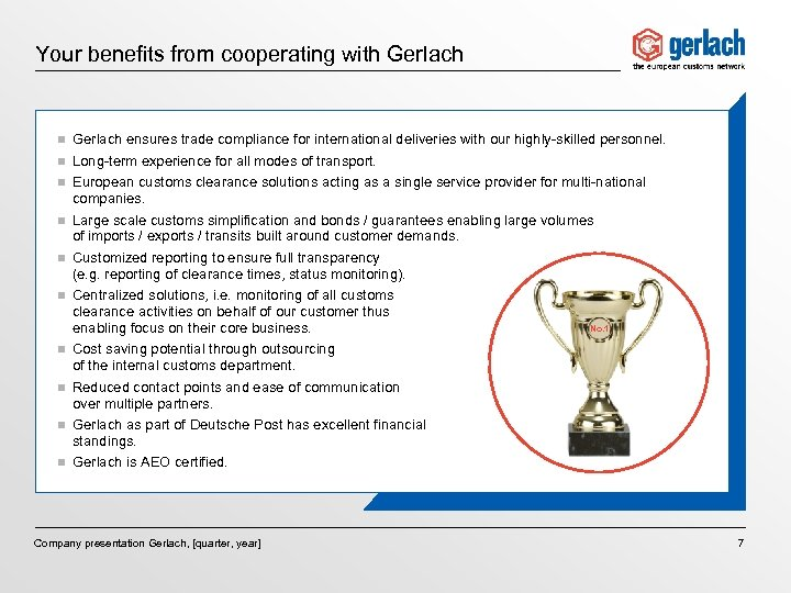 Your benefits from cooperating with Gerlach n Gerlach ensures trade compliance for international deliveries