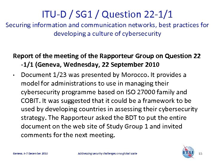 ITU-D / SG 1 / Question 22 -1/1 Securing information and communication networks, best
