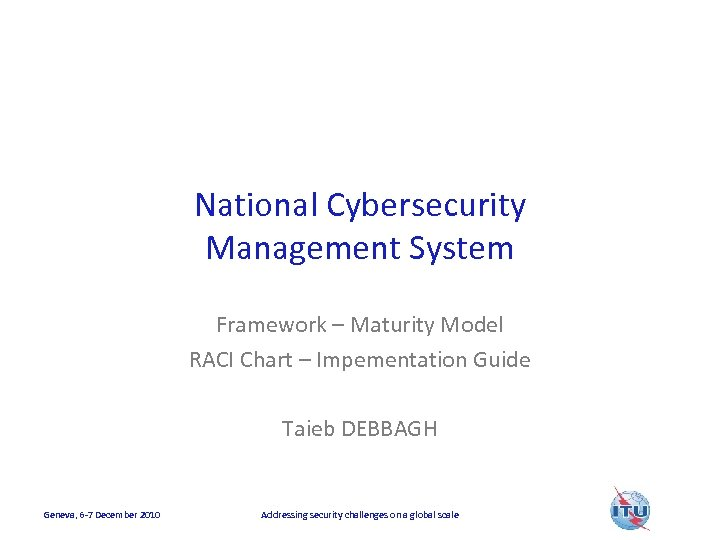 National Cybersecurity Management System Framework – Maturity Model RACI Chart – Impementation Guide Taieb