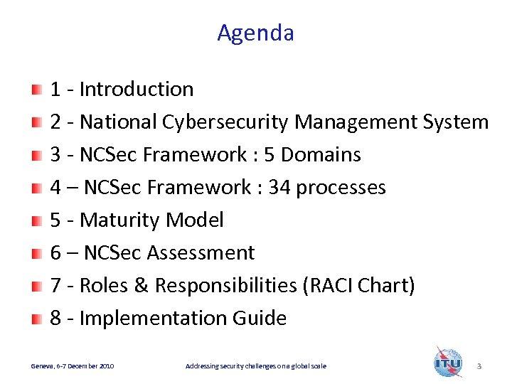 Agenda 1 - Introduction 2 - National Cybersecurity Management System 3 - NCSec Framework