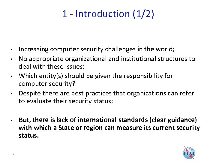 1 - Introduction (1/2) Increasing computer security challenges in the world; No appropriate organizational