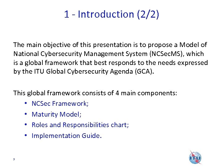 1 - Introduction (2/2) The main objective of this presentation is to propose a