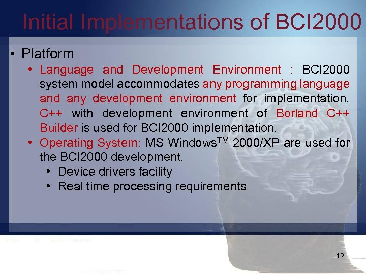 Initial Implementations of BCI 2000 • Platform • Language and Development Environment : BCI