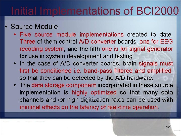 Initial Implementations of BCI 2000 • Source Module • Five source module implementations created
