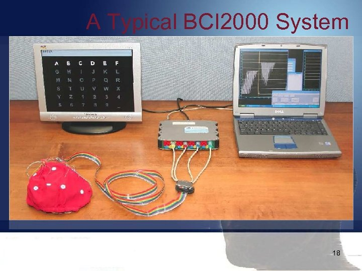 A Typical BCI 2000 System 18