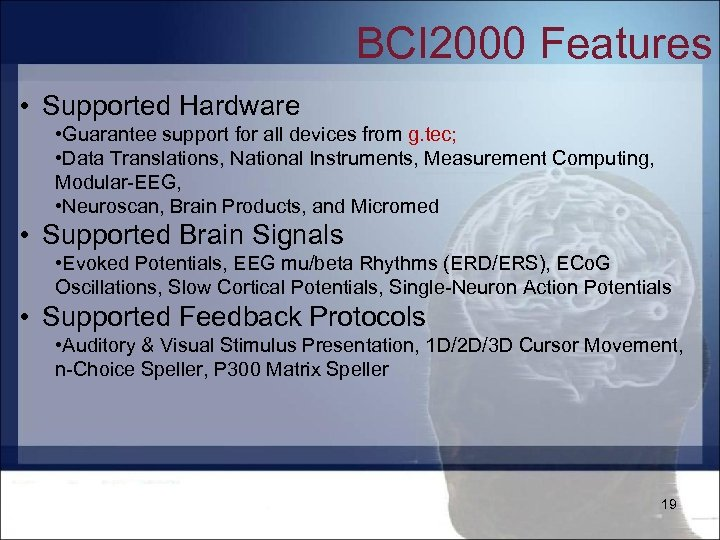 BCI 2000 Features • Supported Hardware • Guarantee support for all devices from g.