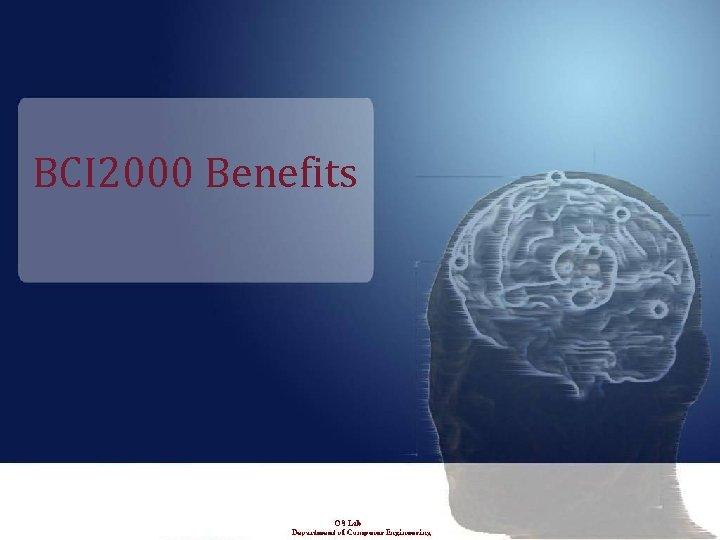 BCI 2000 Benefits