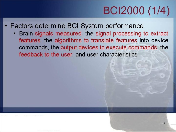 BCI 2000 (1/4) • Factors determine BCI System performance • Brain signals measured, the