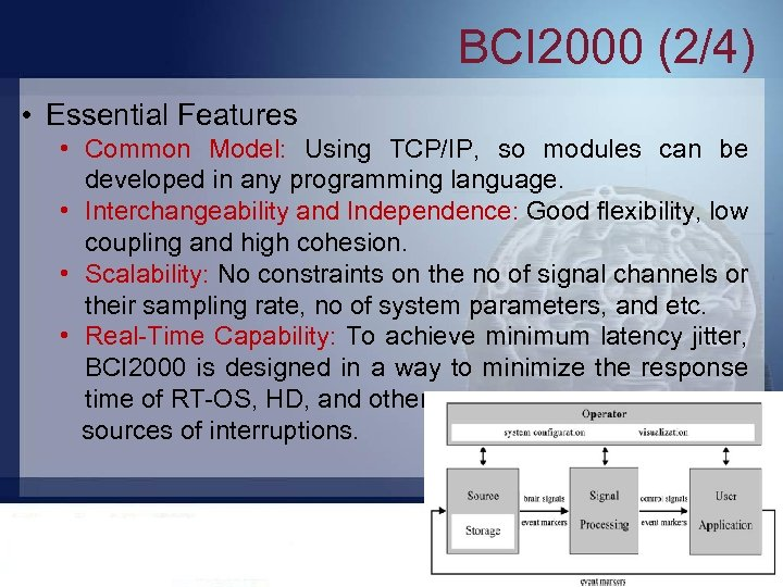 BCI 2000 (2/4) • Essential Features • Common Model: Using TCP/IP, so modules can