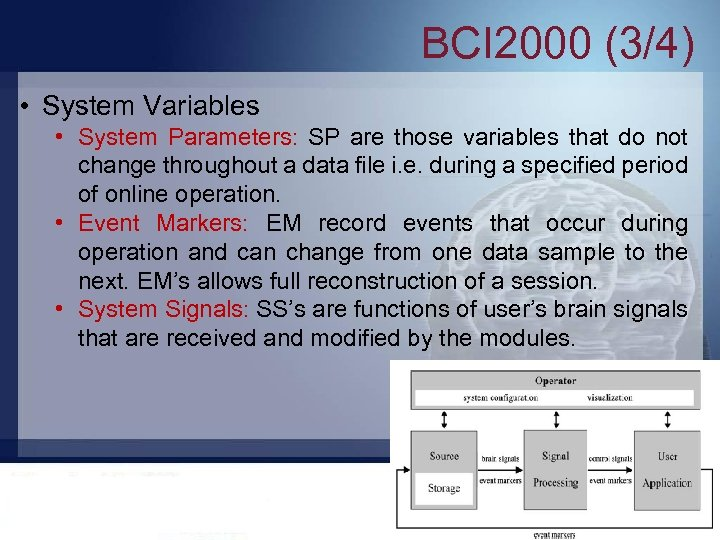BCI 2000 (3/4) • System Variables • System Parameters: SP are those variables that