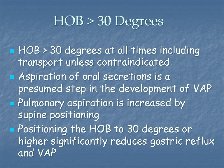 HOB > 30 Degrees n n HOB > 30 degrees at all times including