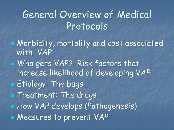 General Overview of Medical Protocols n n n Morbidity, mortality and cost associated with
