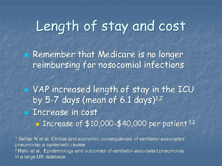 Length of stay and cost n n n Remember that Medicare is no longer