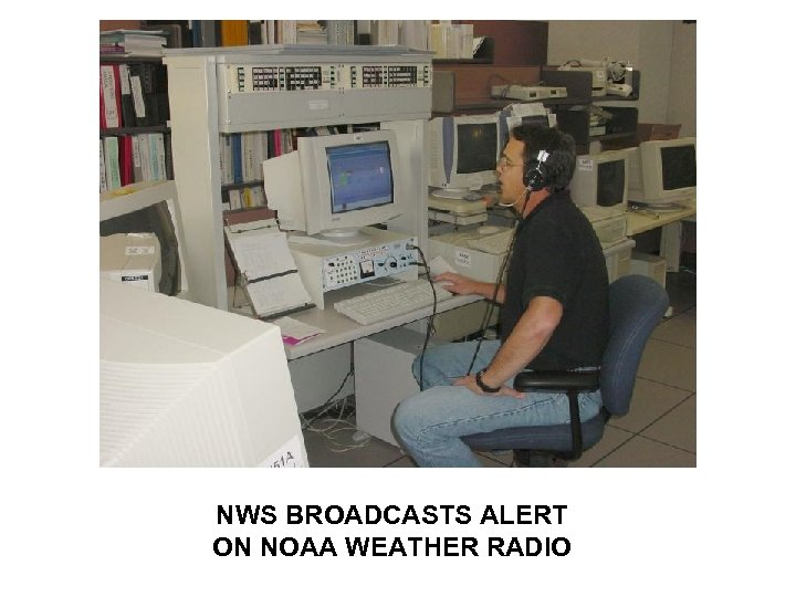 NWS BROADCASTS ALERT ON NOAA WEATHER RADIO