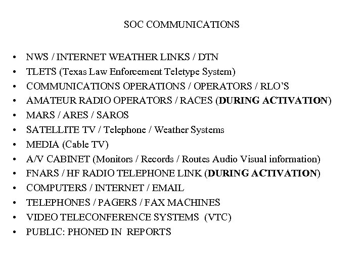 SOC COMMUNICATIONS • • • • NWS / INTERNET WEATHER LINKS / DTN TLETS