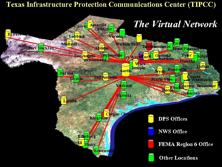 Texas Infrastructure Protection Communications Center (TIPCC) The Virtual Network Canyon Amarillo Childress El Paso