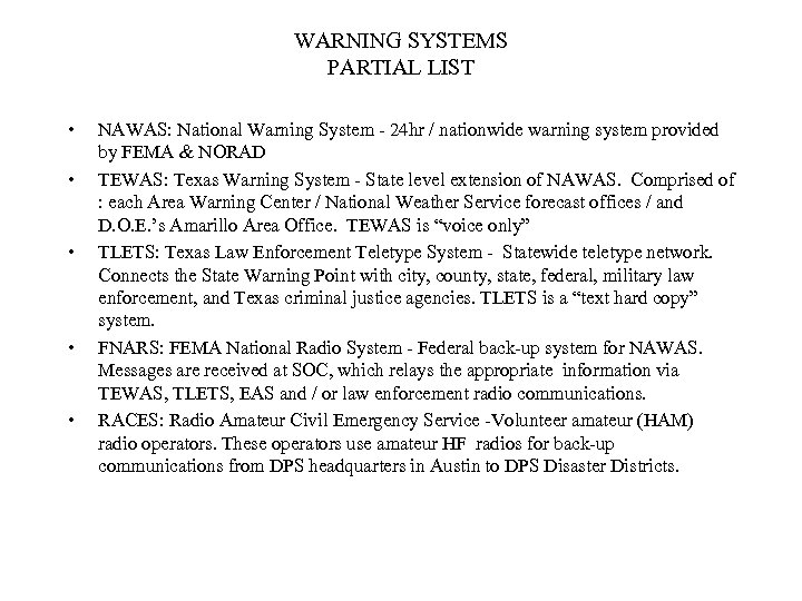 WARNING SYSTEMS PARTIAL LIST • • • NAWAS: National Warning System - 24 hr