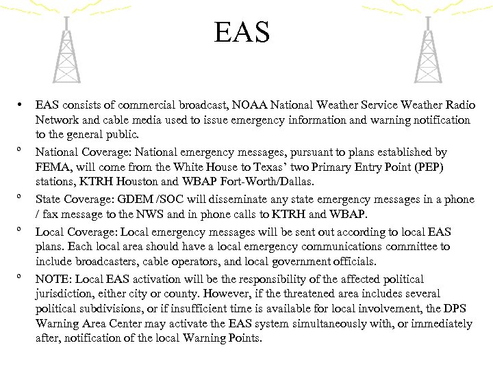 EAS • º º EAS consists of commercial broadcast, NOAA National Weather Service Weather