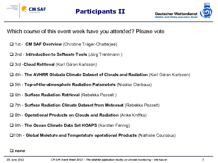 Participants II Which course of this event week have you attended? Please vote q