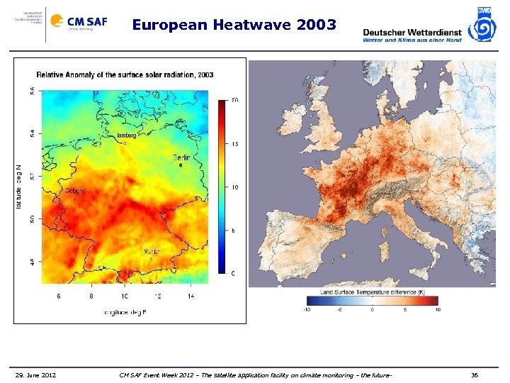 European Heatwave 2003 Land Surface Temperature Anomalies for July/August 2003 (MODIS / Terra -