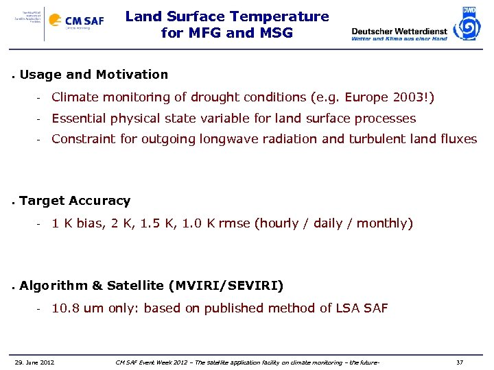 Land Surface Temperature for MFG and MSG • Usage and Motivation - Essential physical