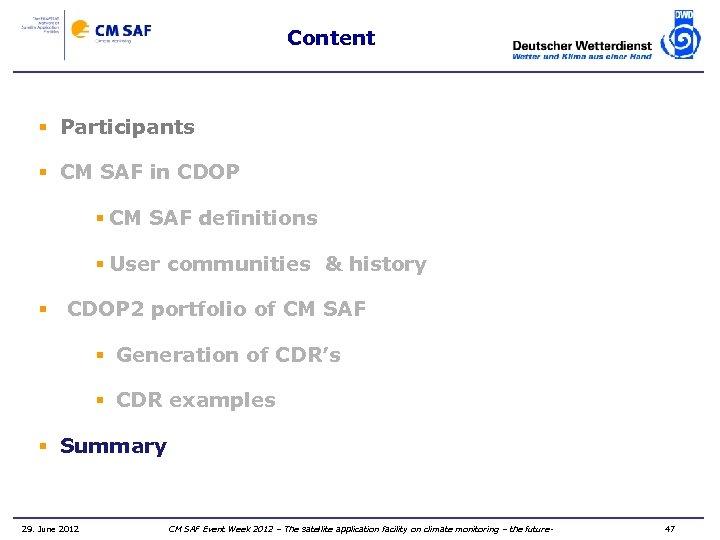Content § Participants § CM SAF in CDOP § CM SAF definitions § User