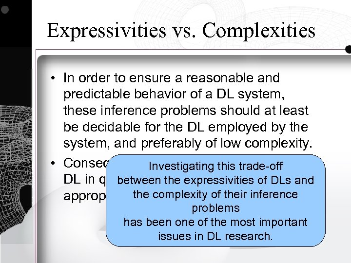 Expressivities vs. Complexities • In order to ensure a reasonable and predictable behavior of