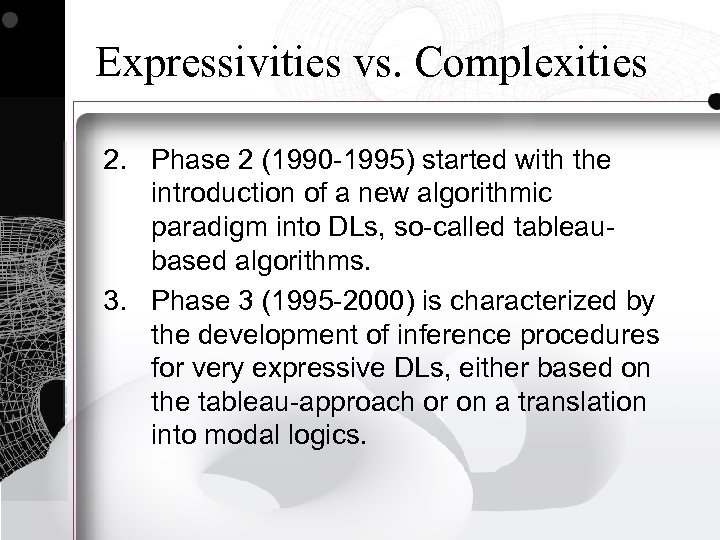 Expressivities vs. Complexities 2. Phase 2 (1990 -1995) started with the introduction of a