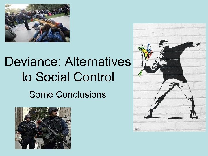 Deviance: Alternatives to Social Control Some Conclusions