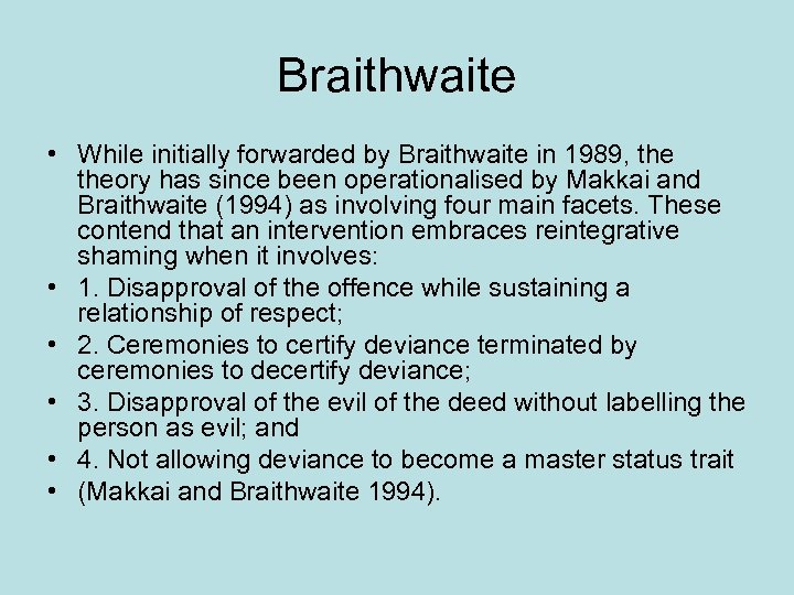 Braithwaite • While initially forwarded by Braithwaite in 1989, theory has since been operationalised