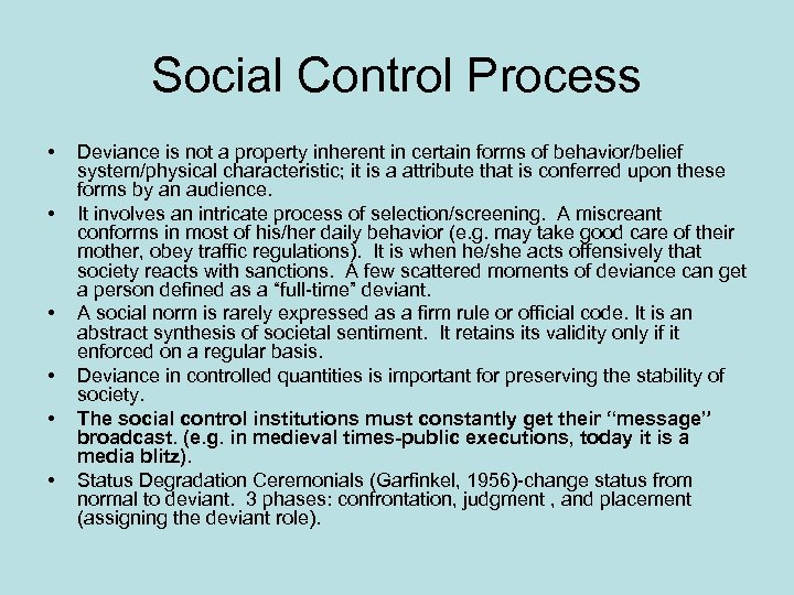 Social Control Process • • • Deviance is not a property inherent in certain